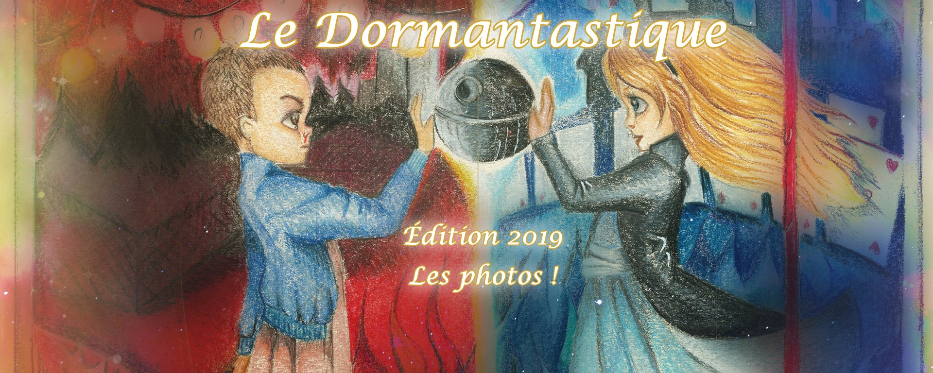 Le Dormantastique édition 2019 : L'album photos !